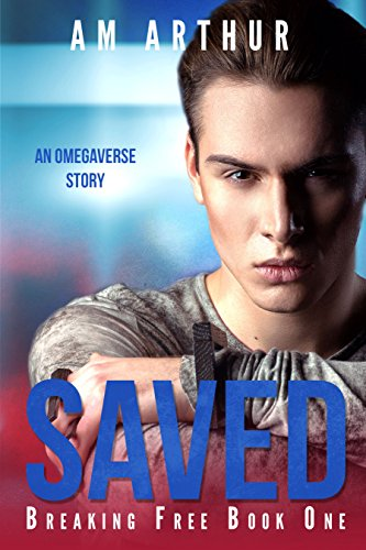 Saved: An Omegaverse Story (Breaking Free Book 1) (English Edition)