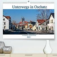 Unterwegs in Oschatz (Premium, hochwertiger DIN A2 Wandkalender 2022, Kunstdruck in Hochglanz): Fotografischer Spaziergang durch Oschatz (Monatskalender, 14 Seiten )