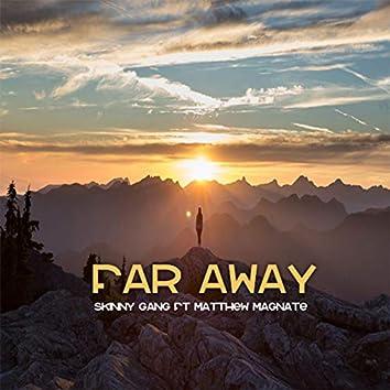 Far Away (feat. Matthew Magnate)