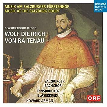 Musik am Salzburger Fürstenhof gewidmet Wolf Dietrich von Raitenau