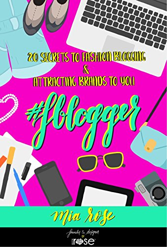 #FBlogger: 20 Secrets to Fashion Blogging & Attracting Brands to You