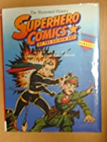 Superhero Comics of the Golden Age: The Illustrated History (Taylor History of Comics, Vol 4) 087833808X Book Cover