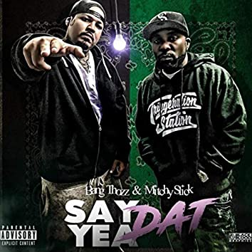 Say Yea Dat (feat. Mitchy Slick)