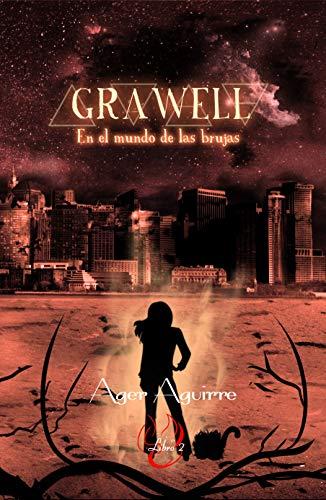 GRAWELL- En el mundo de las brujas: Segundo libro de la trilogía de Fantasía y distopía. Brujas, religión Wicca. Peligros y aventura (DIATHAN-El ciclo de los Dioses nº 2)