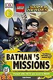 DK Readers L3: LEGO® DC Comics Super Heroes: Batman's Missions: Can Batman and Robin Save Gotham City? (DK Readers Level 3)