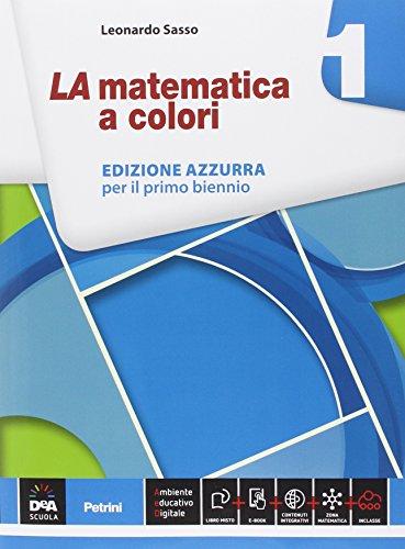 La matematica a colori. Ediz. azzurra. Per le Scuole superiori. Con e-book. Con espansione online (Vol. 1)