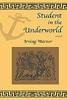 Student in the Underworld