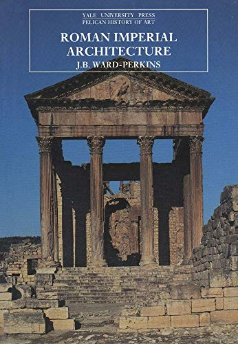 Roman Imperial Architecture (The Yale University Press...