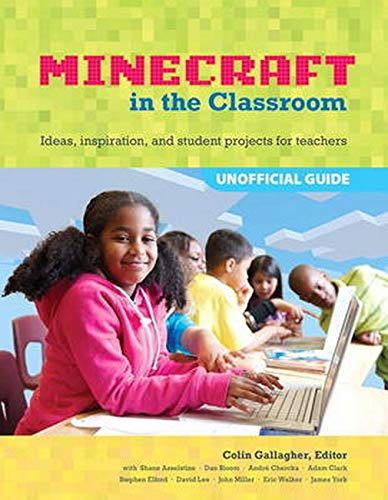 Educator's Guide to Using Minecraft+ in the Classroom, An