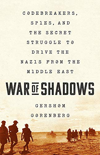 Image of War of Shadows: Codebreakers, Spies, and the Secret Struggle to Drive the Nazis from the Middle East