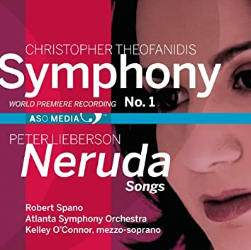 Theofanidis: Symphony No. 1 - Lieberson: Neruda Songs