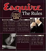 Esquire The Rules: A Man's Guide to Life (Esquire Books (Hearst))