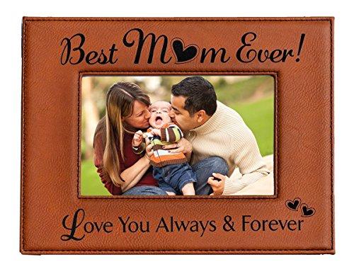 Cadeau pour Mom ~ gravé en similicuir Cadre photo ~ Best Mom Ever – Love You Always & Forever ~ pour une photo de 4 x 6 ~ Superbe cadeau pour la fête, anniversaire,, Rawhide Frame with Black Engraving, 4 x 6