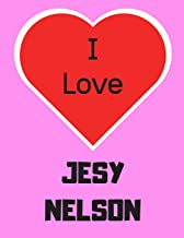 I love JESY NELSON: Notebook/notepad/diary/journal perfect gift for all fans of Jesy Nelson. | 80 black lined pages | A4 | 8.5x11 inches