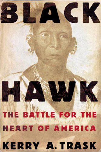 Black Hawk: The Battle for the Heart of America (English Edition)