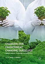 Changing our Environment, Changing Ourselves: Nature, Labour, Knowledge and Alienation