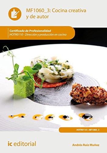Cocina creativa y de autor. HOTR0110 - Dirección y producción en cocina