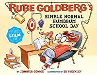 Rube Goldberg's Simple Normal Humdrum School Day (Rube Goldeberg's Simple Normal)