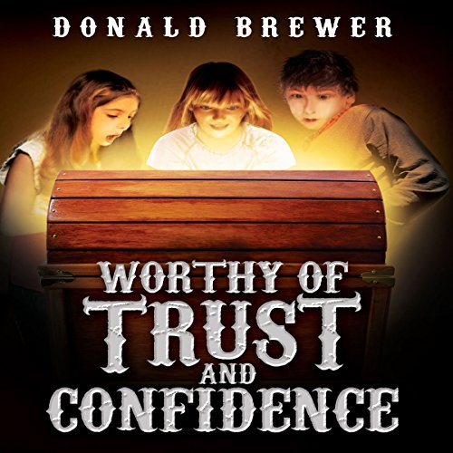 Worthy of Trust and Confidence audiobook cover art