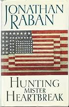 HUNTING MISTER HEARTBREAK. by Jonathan. Raban (January 19,1990)