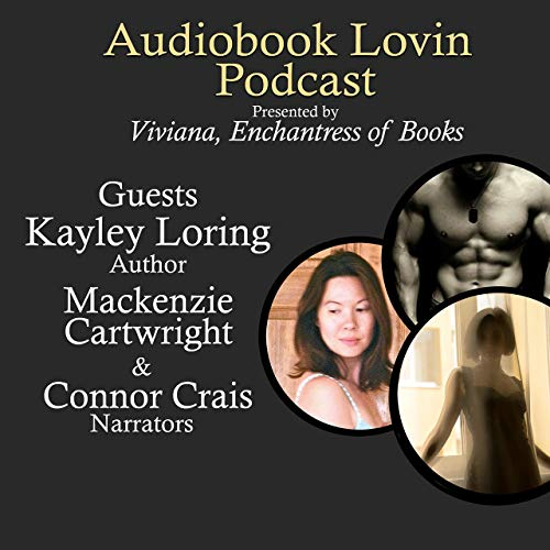 Audiobook Lovin' Podcast - S2 Ep6 Part 2 - A VERY SPECIAL - Kayley, Mackenzie & Connor Podcast By  cover art