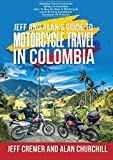 Jeff and Alan s Guide To Motorcycle Travel In Colombia