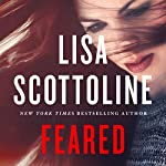 Feared     Rosato & DiNunzio Series, Book 6              By:                                                                                                                                 Lisa Scottoline                               Narrated by:                                                                                                                                 Kate Burton                      Length: 10 hrs and 40 mins     933 ratings     Overall 4.5