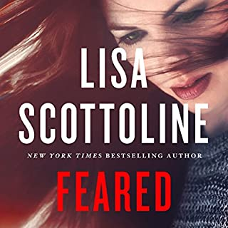 Feared     Rosato & DiNunzio Series, Book 6              Written by:                                                                                                                                 Lisa Scottoline                               Narrated by:                                                                                                                                 Kate Burton                      Length: 10 hrs and 40 mins     8 ratings     Overall 4.4