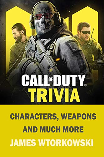 Call of Duty : Characters, Weapons and much more (English Edition)