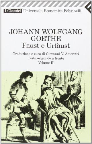 Faust e Urfaust. Testo tedesco a fronte: 2
