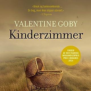 Kinderzimmer                   De :                                                                                                                                 Valentine Goby                               Lu par :                                                                                                                                 Anne-Mette Johansen                      Durée : 6 h et 28 min     Pas de notations     Global 0,0