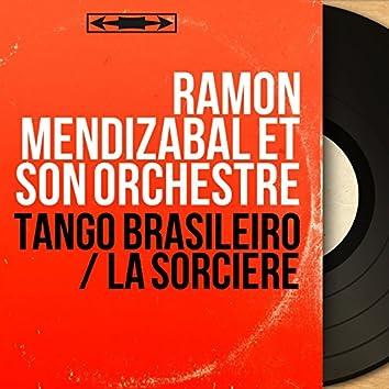 Tango Brasileiro / La sorcière (Mono Version)