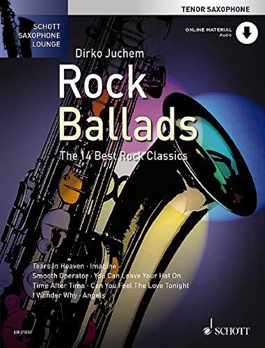Rock Ballads: The 14 Best Rock Classics. Tenor-Saxophon. Ausgabe mit Online-Audiodatei. (Schott Saxophone Lounge)