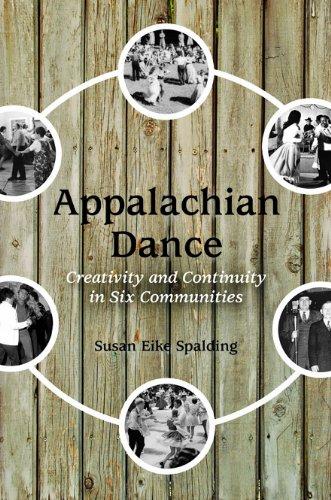 Appalachian Dance: Creativity and Continuity in Six Communities (English Edition)