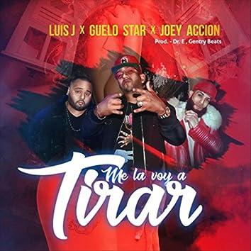 Me la Voy a Tirar (feat. Guelo Star & Joey Accion)