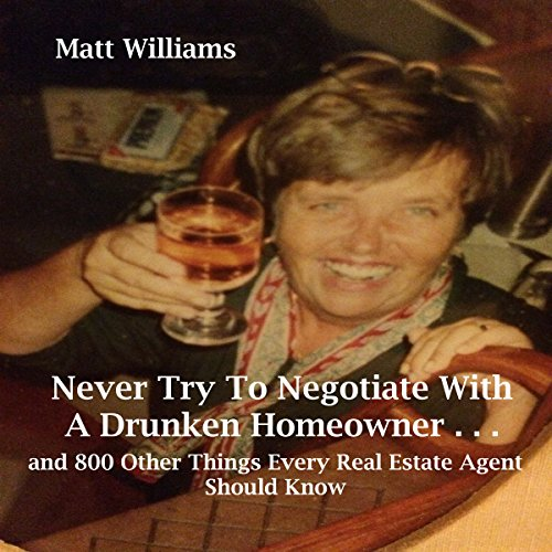 Never Try to Negotiate with a Drunken Homeowner audiobook cover art