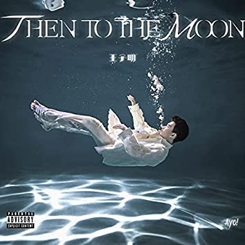 Then To The Moon