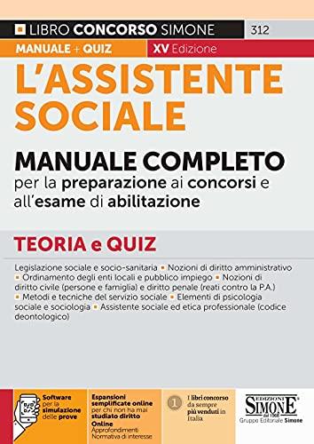 L'assistente sociale. Manuale completo per la preparazione ai concorsi e all'esame di abilitazione. Teoria e quiz. Con espansione online. Con software di simulazione