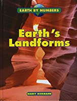 Earth's Landforms (Earth by Numbers)