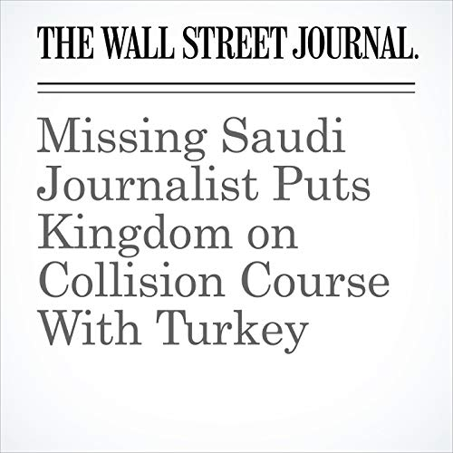 Missing Saudi Journalist Puts Kingdom on Collision Course With Turkey copertina