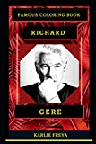 Richard Gere Famous Coloring Book: Whole Mind Regeneration and Untamed Stress Relief Coloring Book for Adults (Richard Gere Famous Coloring Books)
