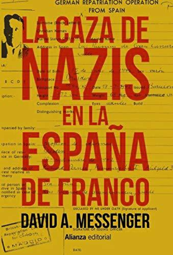 La caza de nazis en la España de Franco (El libro universitario - Ensayo) eBook: Messenger, David A., Pradera, Alejandro: Amazon.es: Tienda Kindle