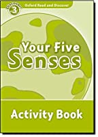 Oxford Read and Discover: Level 3: 600-Word Vocabulary Your Five Senses Activity Book by Not Available(2010-05-15)