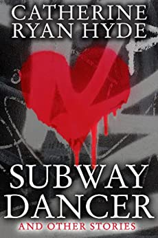 Subway Dancer and Other Stories by [Catherine Ryan Hyde]