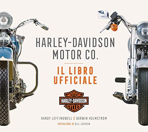 Harley-Davidson Motor & Co. Il libro ufficiale