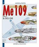 Avions et pilotes : le Messerschmitt (Me) 109 de 1942 à 1945. Tome 2