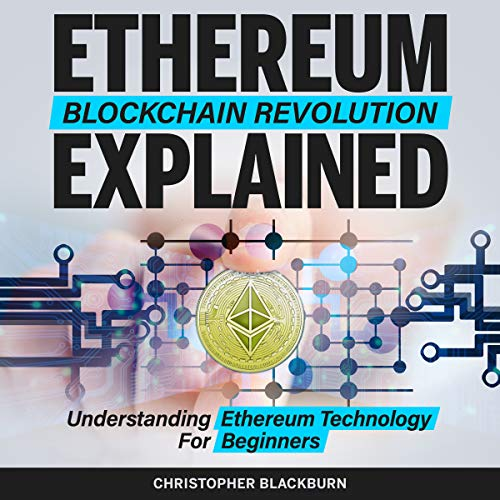 Ethereum Blockchain Revolution Explained audiobook cover art