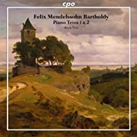 フェリックス・メンデルスゾーン:ピアノ三重奏曲集