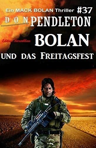 Bolan und das Freitagsfest: Ein Mack Bolan Thriller #37