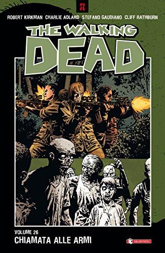 Chiamata alle armi. The walking dead: 26: Vol. 26